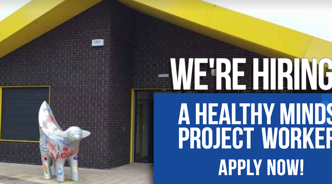 We're Hiring! Healthy Minds Project Worker